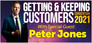 Getting & Keeping Customers Covention 2021 Peter Jones 2